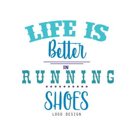 Life is better in running shoes design, inspirational and motivational slogan for running poster, card, decoration banner, print, badge, sticker vector Illustration