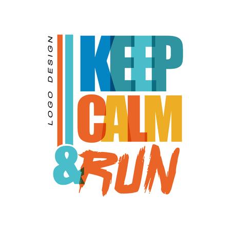 Keep calm, run design, inspirational and motivational slogan for running poster, card, decoration banner, print, badge, sticker vector Illustration