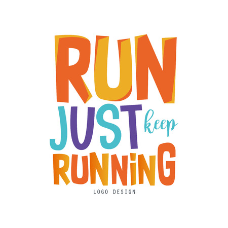 Run just keep running, inspirational and motivational slogan for running poster, card, decoration banner, print, badge, sticker vector Illustration Stok Fotoğraf - 104008652