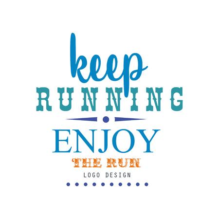Keep running enjoy the run design, inspirational and motivational slogan for running poster, card, decoration banner, print, badge, sticker vector Illustration