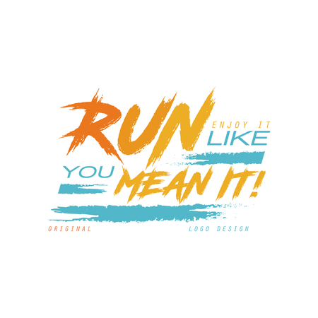 Run enjoy it like you mean it design, inspirational and motivational slogan for running poster, card, decoration banner, print, badge, sticker vector Illustration