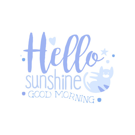 Hello Sunshine, Good Morning, positive quote, hand wriiten lettering motivational slogan vector Illustration isolated on a white background.
