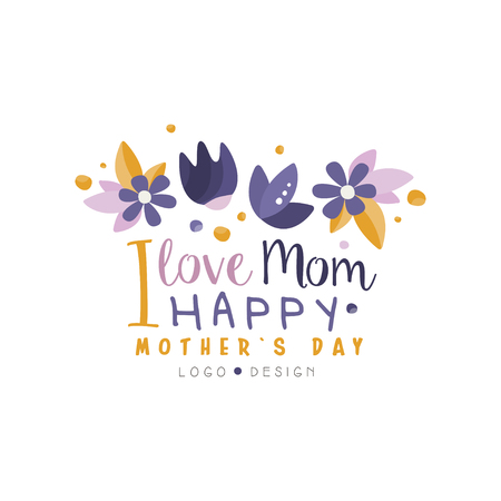 I love Mom design, Happy Mothers Day creative label for banner, poster, greeting card, shirt, hand drawn vector Illustration
