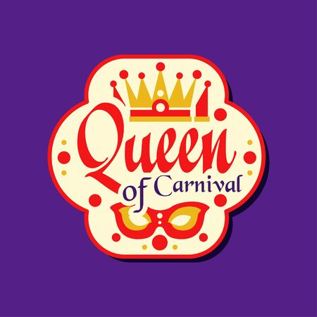 Colorful  label for Queen of Carnival award. Flat festive holiday sticker with masquerade mask and crown. Vector illustration