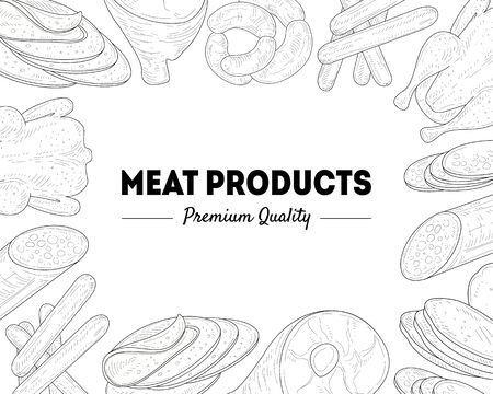Meat Products Premium Quality Banner Template, Meats and Sausages Frame Black and White Hand Drawn Vector Illustration