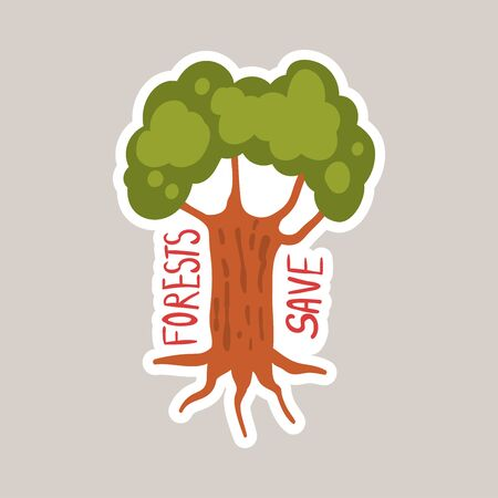 Forest save tagline sticker cartoon vector illustration