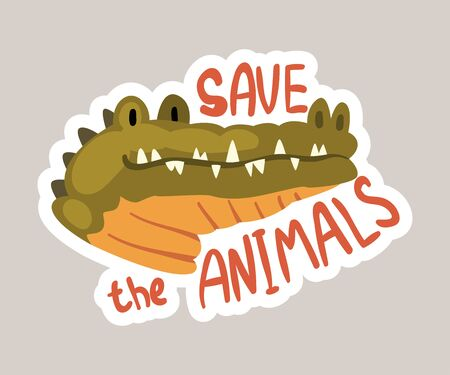 Save the animals tagline and crocodile sticker cartoon vector illustration
