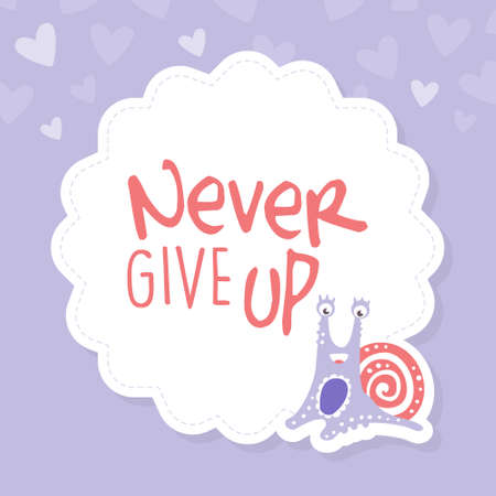 Never Give Up Motivational Saying with Cute Snail Character as Gastropod with Coiled Shell Vector Template Vecteurs