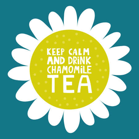 Lettering with flowers for don't panic: keep calm and drink chamomile tea. Vector illustration for card Vettoriali