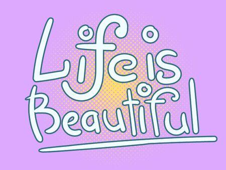 Vector Dibujado A Mano Letras. La Vida Es Hermosa Inscripción Para ...