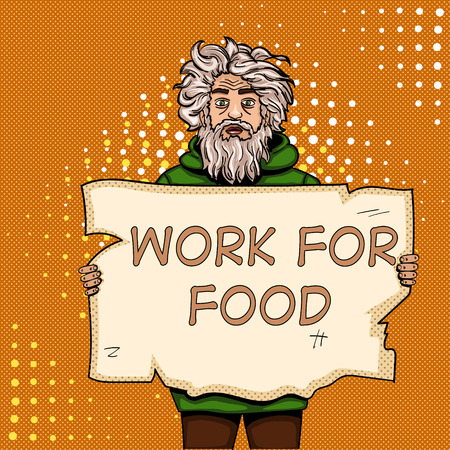 Homeless man with paper sign pop art style vector illustration. Comic book style imitation. Vintage retro style. Conceptual illustration Work for food.