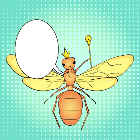 Pop art background, green. The insect, the head of the ants, the queen in the crown and the scepter. Vector comic imitation. text bubble