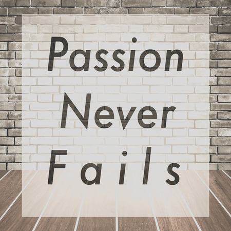 Passion never fails , Inspiration quote for card and motivational poster Stock fotó