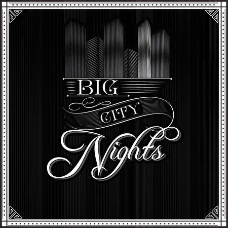 nights: big city nights monochrome typography background . Art deco style