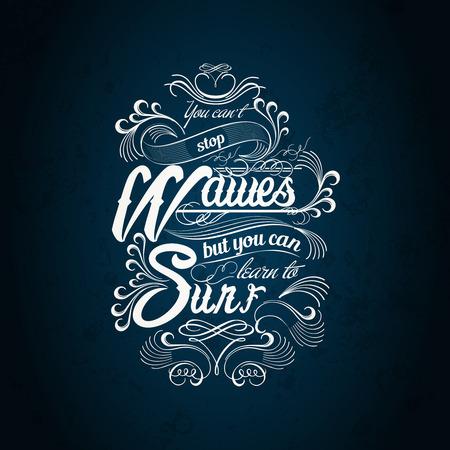 je kunt niet stoppen met de golven, maar u kunt de golven, maar je kunt leren om typografieontwerp surfen