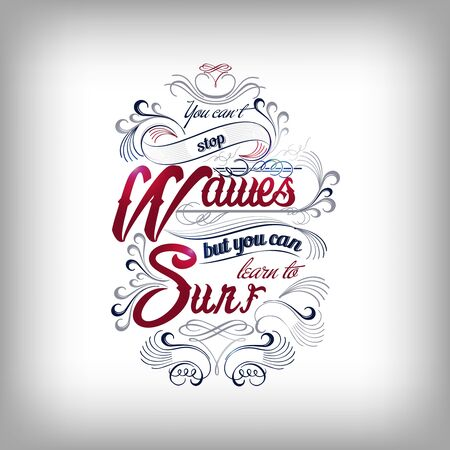 You cant stop the waves but you can learn to surf typography design Vector