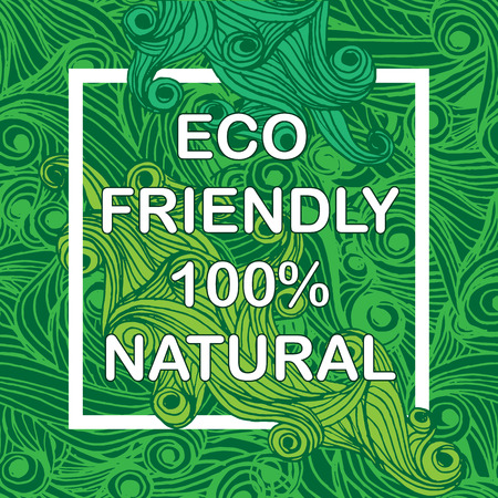 Eco friendly 100 natural with hand drawn background Illustration