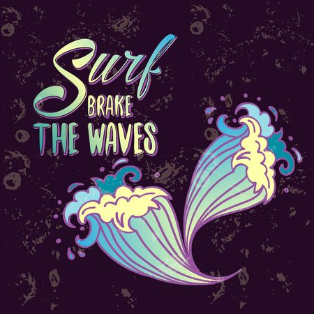 Surfs breake the waves lettering with cartoon waves