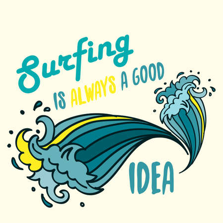Surfing is always a good idea lettering with cartoon waves