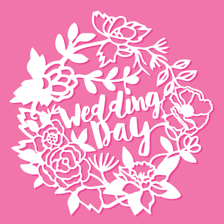 This image is a vintage paper cut wedding day flowers wreath title. The wreath lace is composed of wedding day phrase, flowers and leaves.