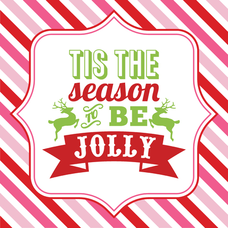 Illustration of christmas word art with tis the season to be jolly sayings phrase on a fancy frame against a colorful christmas theme pink and red stripe background.