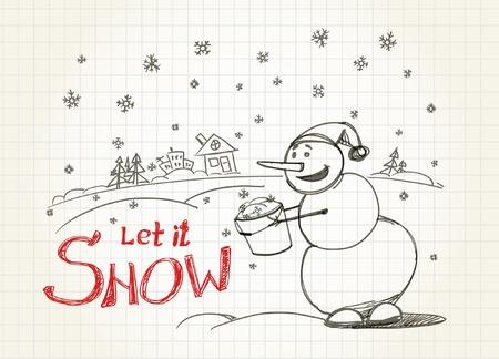 let it snow: Let it snow!
