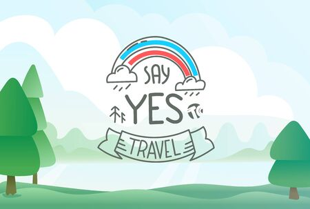 Say YES to travel concept with summer landscape. Vector illustration
