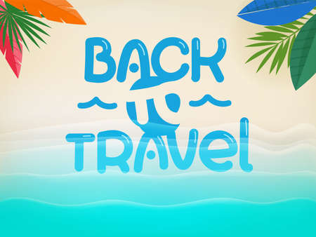 Background with beautiful blue waves and lettering inscription. Back to travel