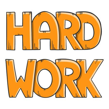 Hard Work lettering in cartoon style, isolated on white background. Motivational quote vector.
