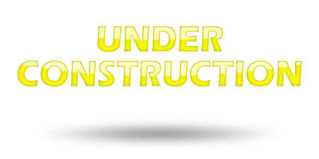 safety slogan: Text Under Construction with yellow letters and shadow. Illustration, isolated on white