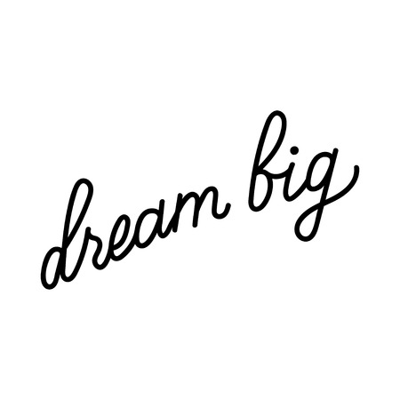 Vector illustration of hand drawn lettering inspiration quote. Typography poster. Calligraphy for print. Dream big  イラスト・ベクター素材