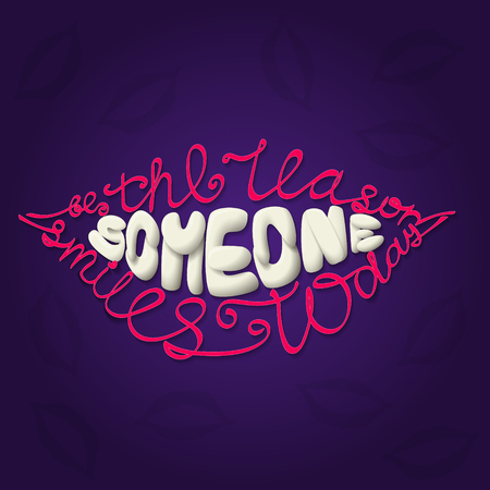 reason: Be The Reason Someone Smiles Today. Lettering in the form of lips