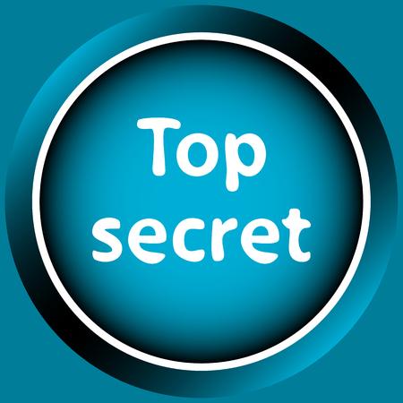top secret: Icon button with an inscription top secret Illustration