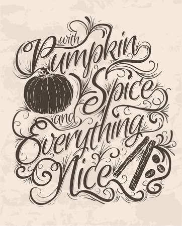 Vector Hand Lettering Quote that says Pumpkin Spice and Everything Nice. Typographical poster design.  イラスト・ベクター素材