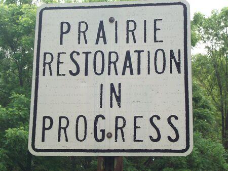 restoration: Prairie Restoration In Progress Sign