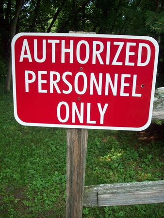 and only: Authorized Personnel Only Sign