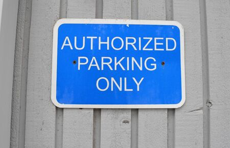 and only: Authorized Parking Only Sign
