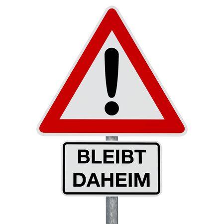 Caution Coronavirus - BLEIBT DAHEIM - German text - digitally generated image - clipping path included