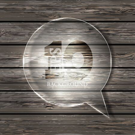 glass bubble speech on wooden background.  Vector