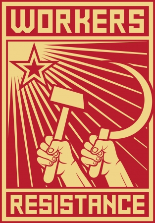 communism: workers resistance poster  hands holding hammer and sickle