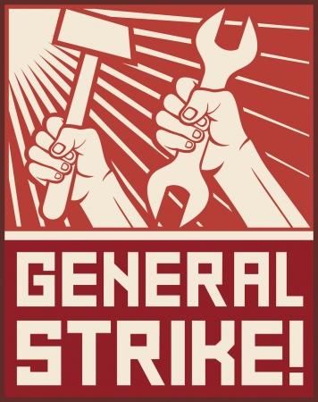 frappe: g�n�rale affiche gr�ve gr�ve g�n�rale de propagande, les mains tenant un marteau et une cl� �