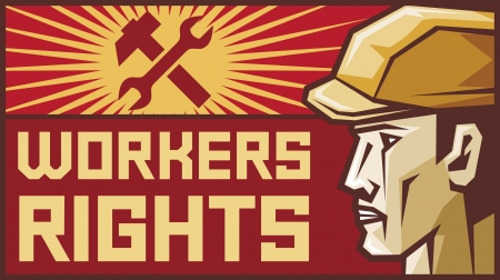 socialism: workers rights poster (workers rights design, worker head profile, construction worker, builder)
