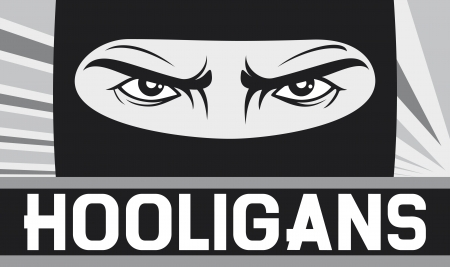 hooligans - protesters poster  angry look, bad eyes  Vector