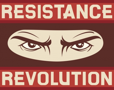 resistance - revolution poster  angry look, bad eyes  Stock Vector - 18076565