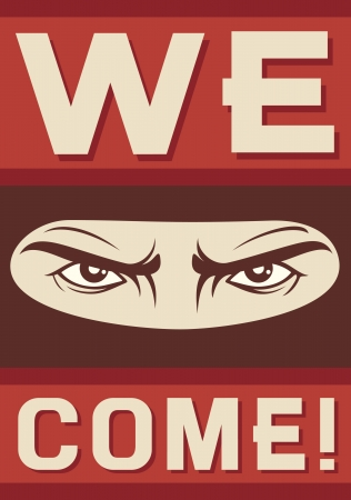 we came poster  angry look, bad eyes Stock Vector - 18076564