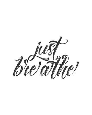 Just breathe. stylish Hand drawn typography poster design. Premium Vector Çizim