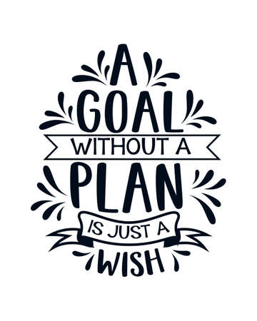 A goal without a plan just a wish. stylish Hand drawn typography poster design. Premium Vector
