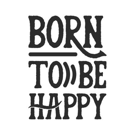 Born to be Happy. Stylish Hand drawn typography poster. Premium Vector 矢量图像