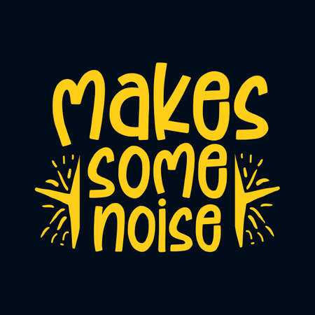 Make some noise. Stylish Hand drawn typography poster. Premium Vector