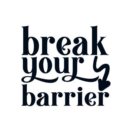 Break your Barrier. Hand drawn typography poster design. Premium Vector. 矢量图像